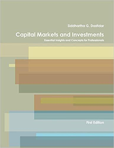Capital Markets and Investments: Essential Insights and Concepts for Professionals BY SIDDHARTHA G. DASTIDAR