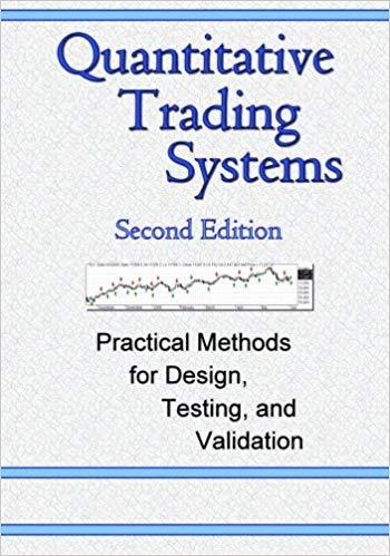 Quantitative Trading Systems: Practical Methods for Design, Testing, and Validation by Dr. Howard Bandy