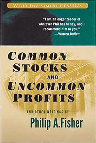 Common Stocks and Uncommon Profits and Other Writings BY PHILIP A. FISHER (Author), KENNETH L. FISHER (Introduction)